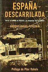 Espa~na Descarrilada: Terror Islamista En Madrid y El Despertar de Occidente (Spanish Edition)