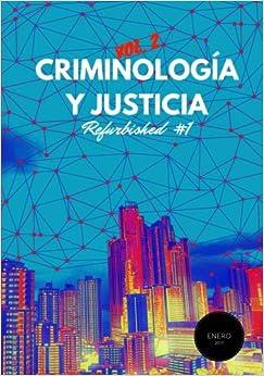 Criminología Y Justicia: Refurbished Vol. 2, #1 por Guillermo González epub