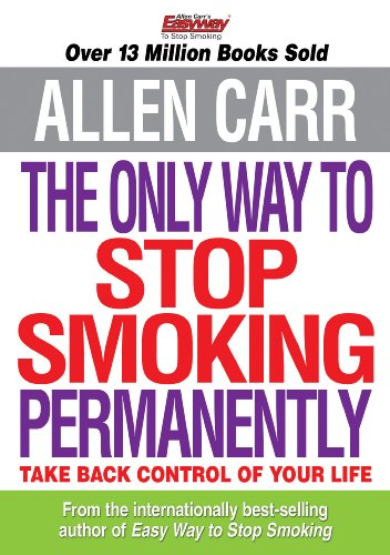 Allen Carr's The Only Way to Stop Smoking Permanently (Best Way To Quit Tobacco)