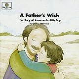 A Father's Wish, Patricia L. Nederveld, 1562123009