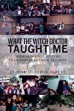 What the Witch Doctor Taught Me, Elaine Olelo Masters, 1621473074