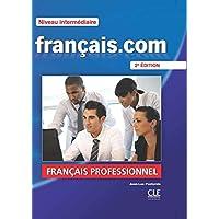 Francais.com Nouvelle edition: Livre de l'eleve 2 & DVD-Rom