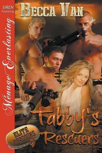 Elite Dragoons 4: Tabby's Rescuers [Elite Dragoons 4] (Siren Publishing Menage Everlasting)