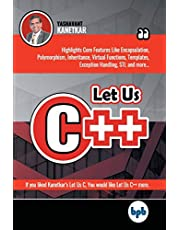 Let Us C++: Dive into the nitty-gritties of C++ language and learn why programmers prefer OOPs and C++ (English Edition)