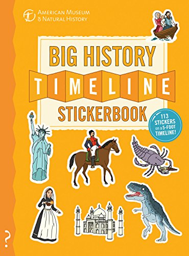 (The Big History Timeline Stickerbook: From the Big Bang to the present day; 14 billion years on one amazing timeline!)