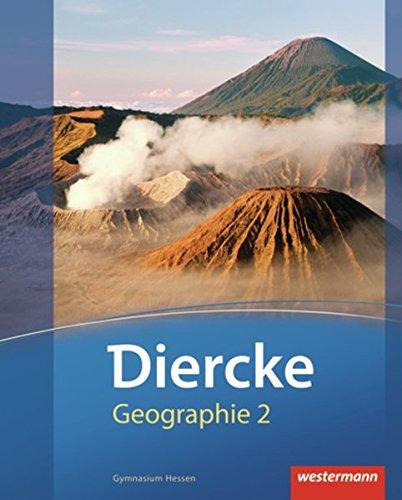 Diercke Geographie - Ausgabe 2013 für Gymnasien in Hessen: Schülerband 2