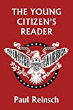 The Young Citizen's Reader (Yesterday's Classics)