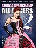 Bianca Beauchamp: All Access 2