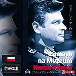 Zamach na Muzeum Hansa Klossa | Dariusz Rekosz