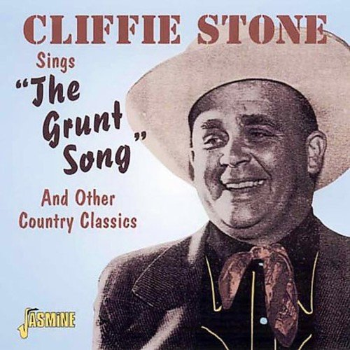 CD : Cliffie Stone - The Grunt Song And Other Country Classics (CD)