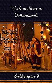 solkrogen 9 weihnachten in d nemark german edition kindle edition by sarah sofia granborg. Black Bedroom Furniture Sets. Home Design Ideas
