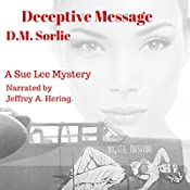 Deceptive Message: Sue Lee Mystery, Book 4 | D.M. Sorlie