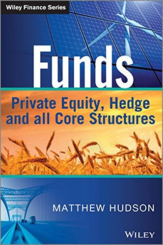Funds  Private Equity  Hedge And All Core Structures  The Wiley Finance Series
