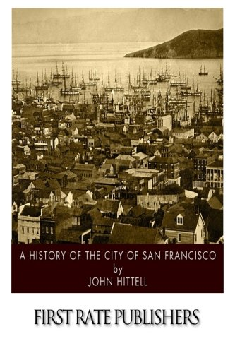 Download A History of the City of San Francisco PDF