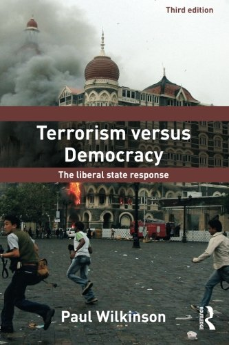 Terrorism Versus Democracy: Third Edition (Political Violence)