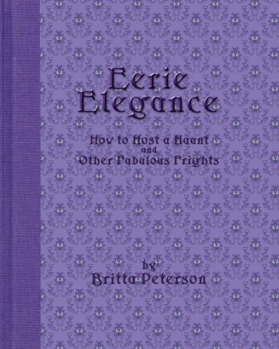Eerie Elegance: How To Host A Haunt And Other Fabulous -