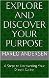 Explore and Discover Your Purpose