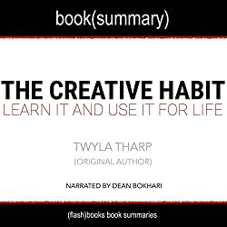 Summary of The Creative Habit by Twyla Tharp