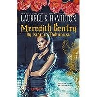 Meredith Gentry - Ay Işığının Dokunuşu: Sert, Erotik, Tehlikeli Bir Karanlık Fantezi