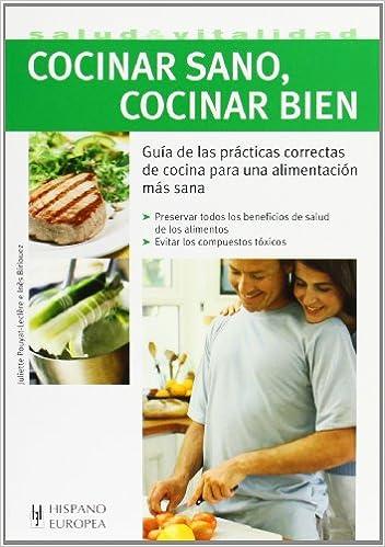 Cocinar sano, cocinar bien (Cocina & salud) (Spanish Edition): Ines Birlouez: 9788425517488: Amazon.com: Books