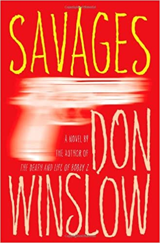 Savages: A Novel: Don Winslow: 9781439183366: Amazon.com: Books