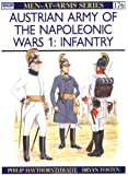 Austrian Army of the Napoleonic Wars (1) : Infantry (Men-At-Arms Series, 176)