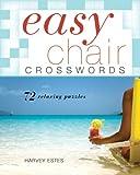 Easy Chair Crosswords: 72 Relaxing Puzzles (Easy Crosswords)