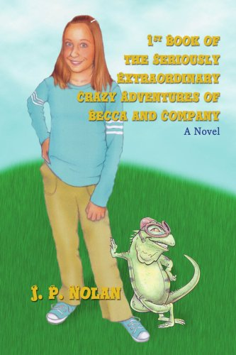 Read Online 1st Book of the Seriously Extraordinary Crazy Adventures of Becca and Company pdf epub