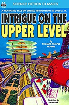 Intrigue on the Upper Level by Thomas Temple Hoyne