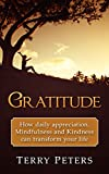 Gratitude: How Daily Appreciation, Mindfulness And Kindness Can Transform Your Life (Mindfulness, Meditation, Buddhism, New Age, Anxiety, Stress Free, Buddhism For Beginners)