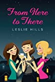 From Here to There, Leslie Hills, 1482051893
