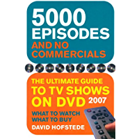 5000 Episodes and No Commercials: The Ultimate Guide to TV Shows On DVD (English Edition)