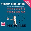Vernon God Little Audiobook by D.B.C. Pierre Narrated by Nick Landrum