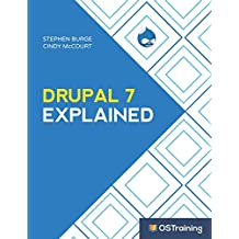 Drupal 7 Explained: Your Step-by-Step Guide to Drupal 7