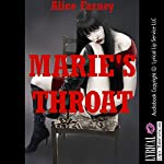 Marie's Throat: An Erotica Story | Alice Farney