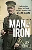 img - for Man of Iron: The Extraordinary Story of New Zealand WWI Hero Lieutenant-Colonel William Malone book / textbook / text book