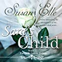 Sara's Child: The Sara Colson Trilogy - Book 1 Audiobook by Susan Elle Narrated by Jilly Bond