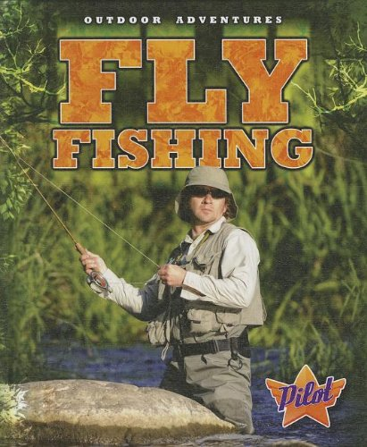 Fly Fishing (Pilot Books: Outdoor Adventures)