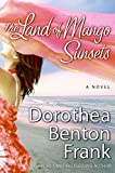 The Land of Mango Sunsets: A Novel