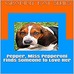 Pepper, Miss Pepperoni Finds Someone to Love Her Audiobook