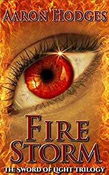Firestorm (The Sword of Light Trilogy Book 2) by [Hodges, Aaron]