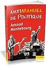 Antimanuel de politique par Montebourg