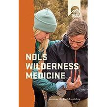 NOLS Wilderness Medicine (NOLS Library)