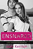 ROMANCE: Ensnared: Contemporary Romance (Life Shocks Romances Book 5)