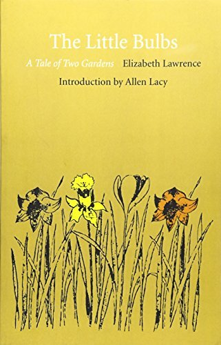 The Little Bulbs: A Tale of Two Gardens by Elizabeth Lawrence - Gardens Mall Palm West
