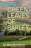 Green Leaves of Barley, Mary R. Swope, 0914903411