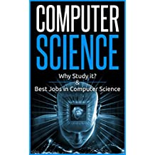 Computer Science, Why study it and Best Jobs in computer science