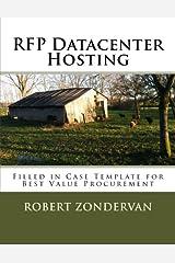 RFP Datacenter Hosting: Filled in Case Template for Best Value Procurement Paperback