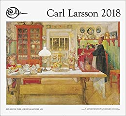 der gro e carl larsson kalender 2018 carl. Black Bedroom Furniture Sets. Home Design Ideas
