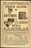 Price Guide to Antique and Classic Still Cameras, James M. McKeown and Joan C. McKeown, 0931838002